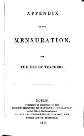 A treatise on mensuration, for the use of schools. [With] Appendix