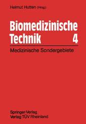Biomedizinische Technik 4: Technische Sondergebiete