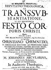 Disputatio theologica de transsubstantiatione et illi superstructo festo corporis Christi