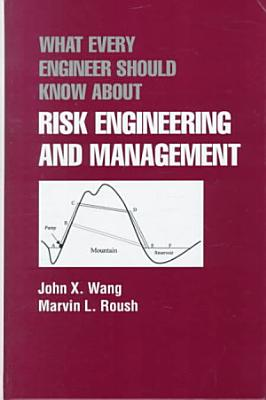 What Every Engineer Should Know About Risk Engineering and Management PDF