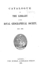 Catalogue of the Library of the Royal Geographical Society  May  1865 PDF