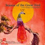Season of the Great Bird - A Story of Hope and Redemption