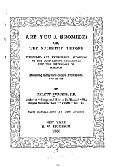 Are you a bromide? or, The sulphitic theory: expounded and exemplified according to the most recent researches into the psychology of boredom, including many well-known bromidioms now in use