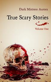 True Scary Stories: Volume One (The Shadow Man)