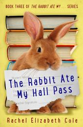 The Rabbit Ate My Hall Pass (The Rabbit Ate My ... Book 3)