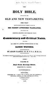 The Holy Bible, Containing the Old and New Testaments: The Text Printed from the Most Correct Copies of the Present Authorized Translation, Including the Marginal Readings and Parallel Texts, with a Commentary and Critical Notes, Volume 3