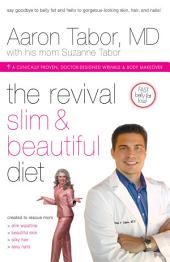 The Revival Slim and Beautiful Diet: For Total Body Wellness