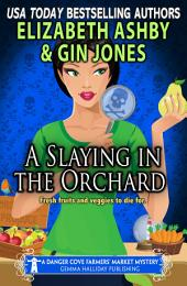 A Slaying in the Orchard: A Danger Cove Farmers' Market Mystery