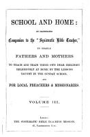 School   home  a companion to the  Systematic Bible teacher   of J  Green   comprising the Catechism lessons  the gospel narrative lessons and the Acts narrative lessons PDF
