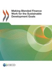 Making Blended Finance Work for the Sustainable Development Goals