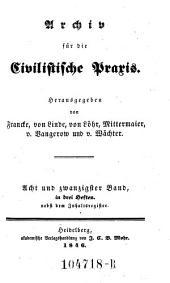 Archiv für die Civilistische Praxis. Hrsg. von J(ohann) C(aspar) Gensler, C(arl) J(oseph) A(nton) Mittermaier, C ..... W ..... Schweitzer: Band 28