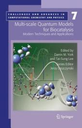 Multi-scale Quantum Models for Biocatalysis: Modern Techniques and Applications