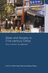 State and Society in 21st Century China: Crisis, Contention and Legitimation