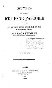 Œuvres choisies d'Étienne Pasquier: accompagnées de notes et d'une étude sur sa vie et sur ses ouvrages, Volume1