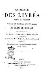 Catalogue des livres rares et précieux provenant de la bibliothèque de feu M. le marquis De Terzi de Bergame dont la vente aura lieu les lundi 11 mars 1861 et jours suivants ..