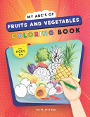 My Abc's of Fruits and Vegetables Coloring Book