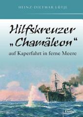 """Hilfskreuzer """"Chamäleon"""" auf Kaperfahrt in ferne Meere"""