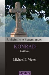 Unheimliche Begegnungen - Konrad
