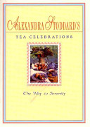 Alexandra Stoddard s Tea Celebrations PDF