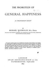 The Promotion of General Happiness: A Utilitarian Essay