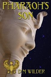 Pharaoh's Son: Book 3 of The Memphis Cycle