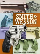 Standard Catalog of Smith & Wesson: Edition 4
