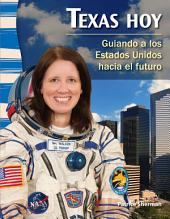 Texas Hoy: Guiando a Los Estados Unidos Hacia el Futuro (Texas Today: Leading America into the Future)