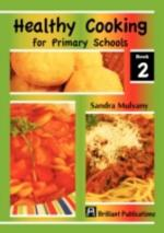 Healthy Cooking for Primary Schools, Book 2
