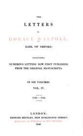 The Letters of Horace Walpole, Earl of Orford: Including Numerous Letters Now First Published from the Original Manuscripts, Volume 4