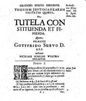 Thesium iustineanearum velitatio quarta de tutela constituenda et finienda