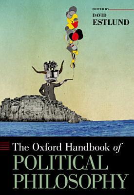 The Oxford Handbook of Political Philosophy