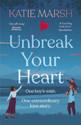Unbreak Your Heart Book PDF