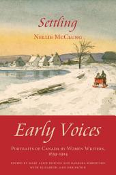 Settling: Early Voices — Portraits of Canada by Women Writers, 1639–1914