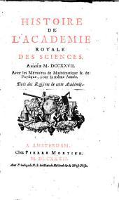 Histoire de l'Académie Royale des Sciences: avec les mémoires de mathématique et de physique pour la même année ; tirés des registres de cette Académie. 1727 (1732), [1]