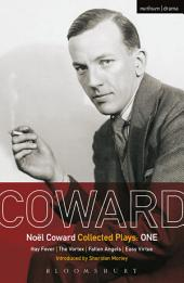 Coward Plays: 1: Hay Fever; The Vortex; Fallen Angels; Easy Virtue