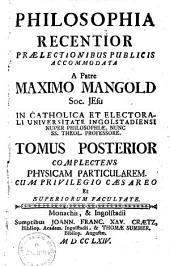 Philosophia Recentior: Complectens physicam particularem, Volume 2