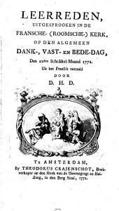 Leerreden, uitgesprooken in de Fransche-(roomsche-) kerk, op den algemeen dank-, vast- en bede-dag, den 12den schrikkel-maand 1772: Volume 1