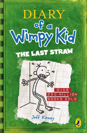 Diary of a Wimpy Kid  The Last Straw  Book 3