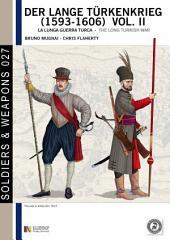 Der lange Türkenkrieg, the long turkish war (1593 - 1606), vol. 2