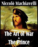 MacHiavelli's the Art of War and the Prince