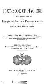 Text-book of Hygiene: A Comprehensive Treatise on the Principles and Practice of Preventive Medicine from an American Stand-point