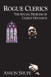 Rogue Clerics: The Social Problem of Clergy Deviance