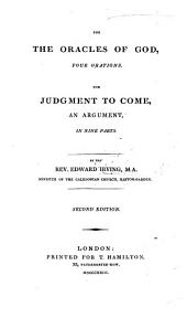 For the Oracles of God: Four Orations. For Judgment to Come, an Argument in Nine Parts
