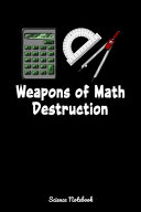 Weapons Of Math Destruction Science Notebook