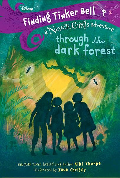 Download Finding Tinker Bell  2  Through the Dark Forest  Disney  The Never Girls  Book