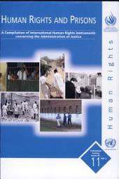 Human Rights and Prisons: A Compilation of International Human Rights Instruments Concerning the Administration of Justice, Volume 2