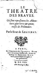Le Theatre des Braves. Ou sont representees les Aduentures guerrieres et amoureuses de Polimedor