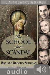 The School for Scandal (with audio): Enhanced Edition with Full Cast Audio Performance