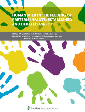 Human Milk in the Feeding of Preterm Infants  Established and Debated Aspects