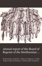 Annual Report of the Board of Regents of the Smithsonian Institution: Part 1